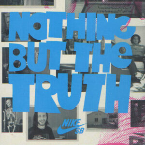 Nike SB - Nothing but the Truth LE